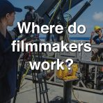 Where do Filmmakers Work?