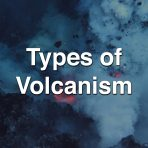 Types of Volcanism